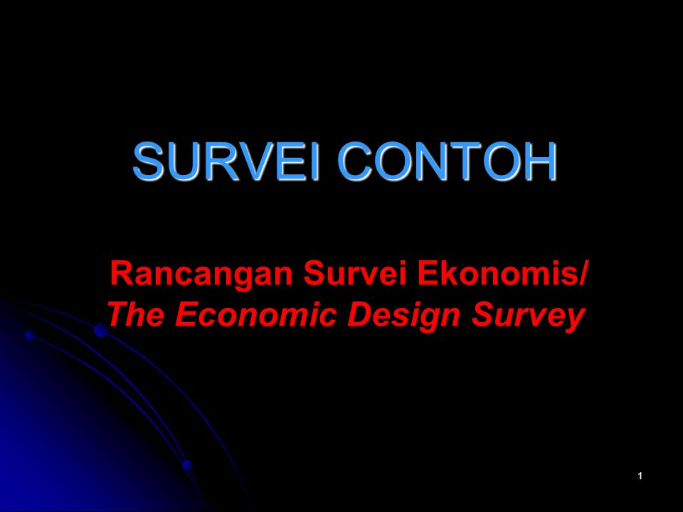 SURVEI CONTOH Rancangan Survei Ekonomis/ The Economic Design Survey