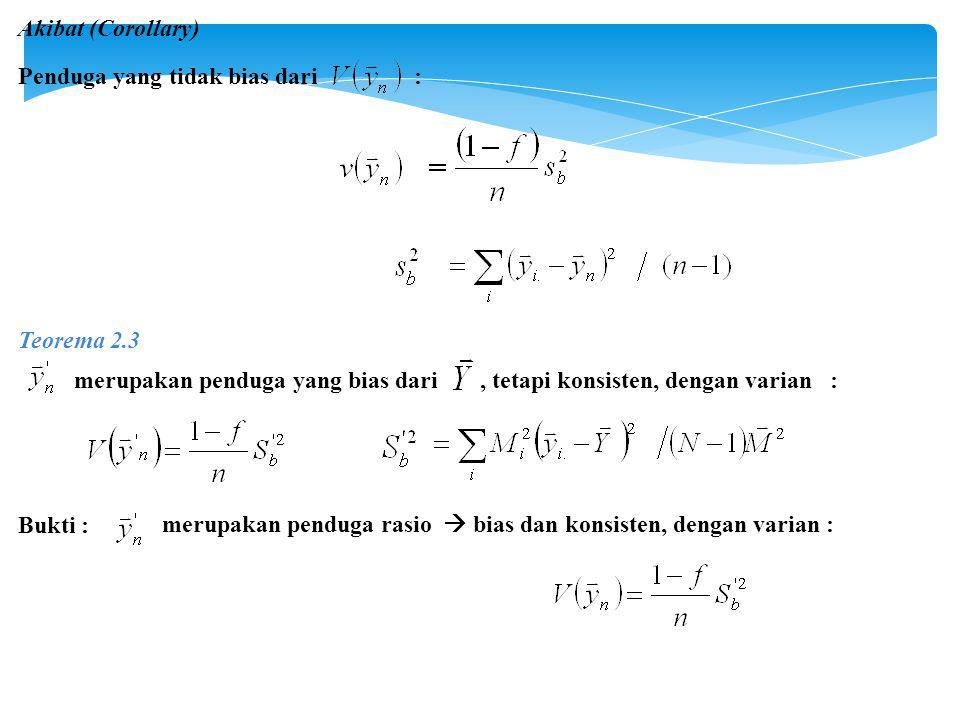 Akibat (Corollary) Penduga yang tidak bias dari : Teorema 2.3.