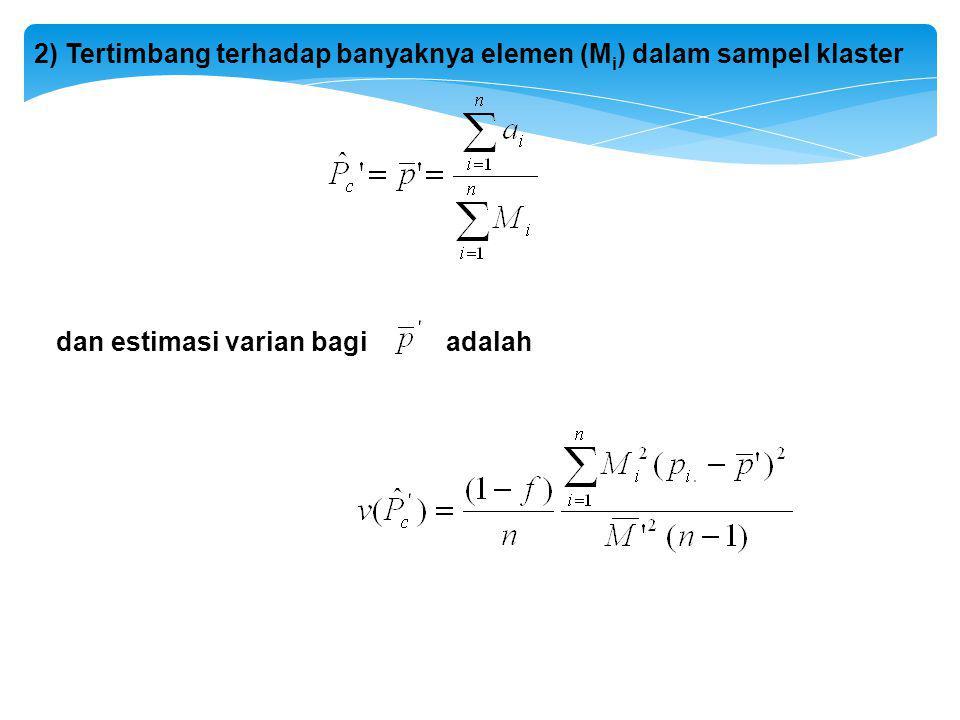 2) Tertimbang terhadap banyaknya elemen (Mi) dalam sampel klaster