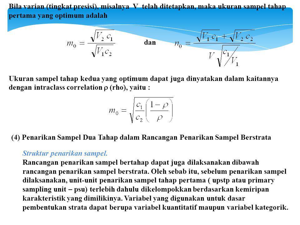 Bila varian (tingkat presisi), misalnya V telah ditetapkan, maka ukuran sampel tahap