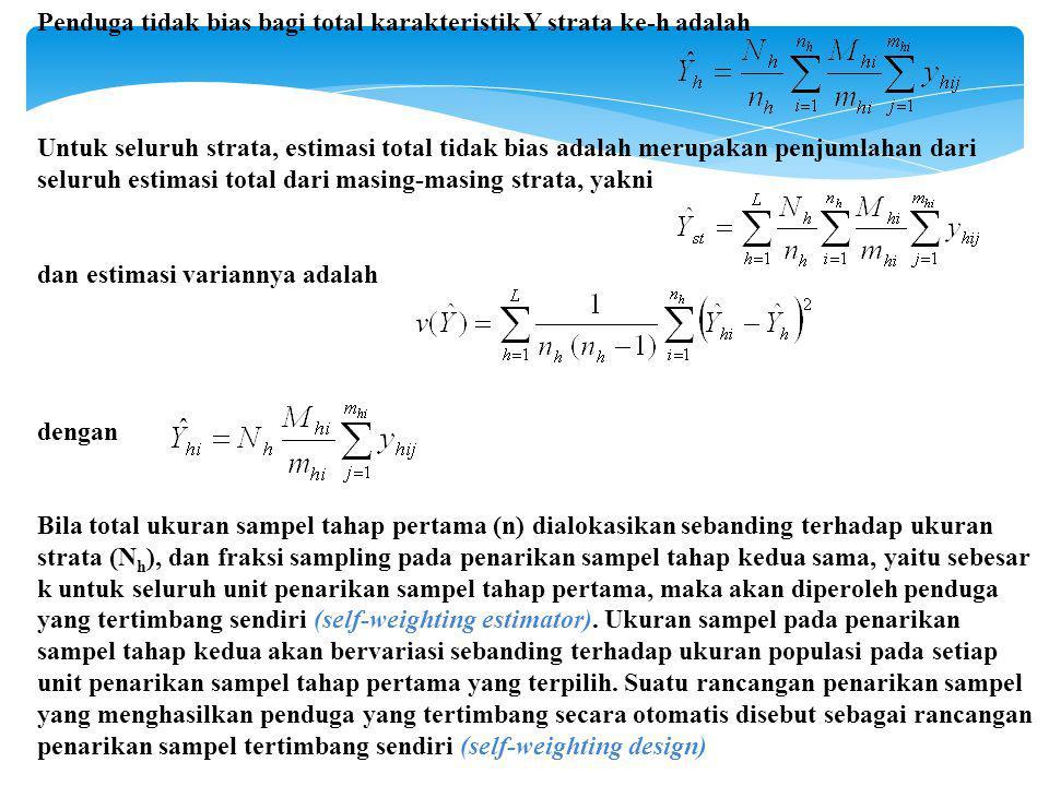Penduga tidak bias bagi total karakteristik Y strata ke-h adalah