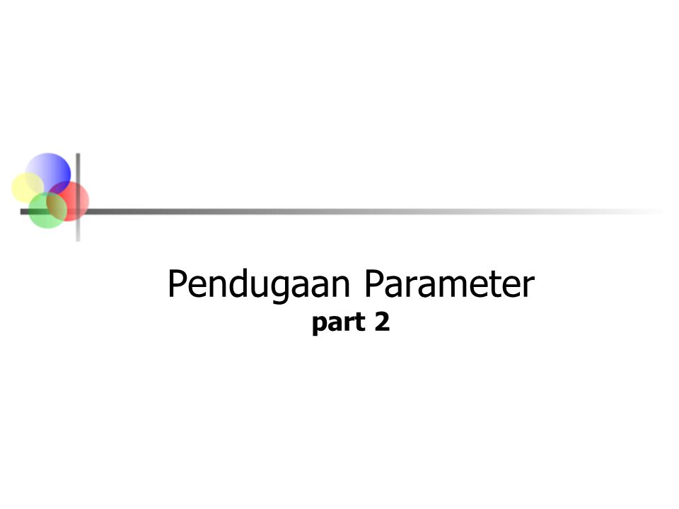 Pendugaan Parameter part 2