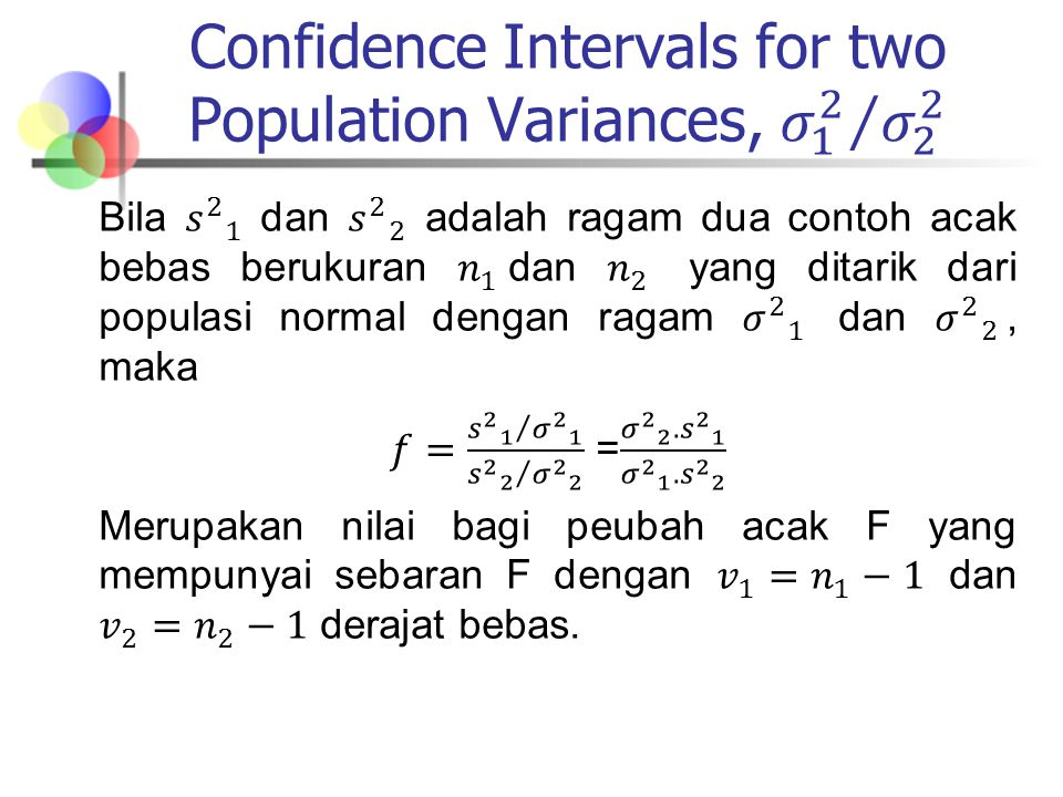 Confidence Intervals for two Population Variances, 𝜎 1 2 𝜎 2 2