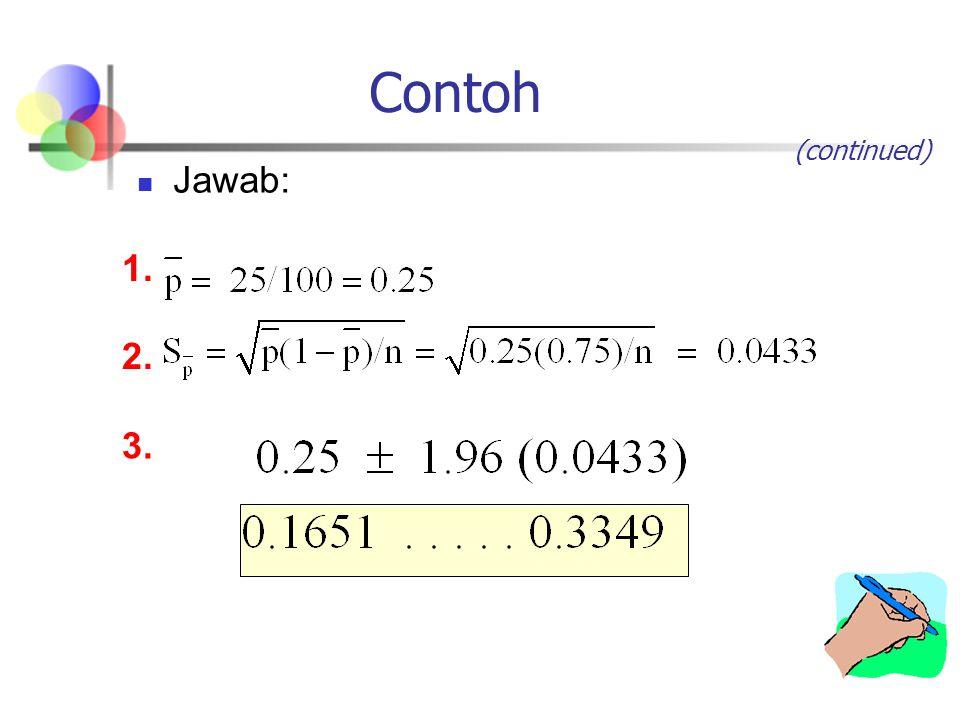 Contoh (continued) Jawab: 1. 2. 3.