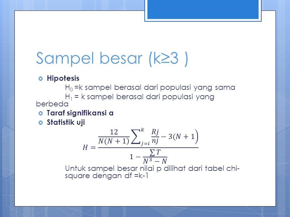 Sampel besar (k≥3 ) Hipotesis