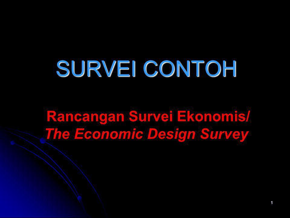 SURVEI CONTOH Rancangan Survei Ekonomis/ The Economic Design Survey