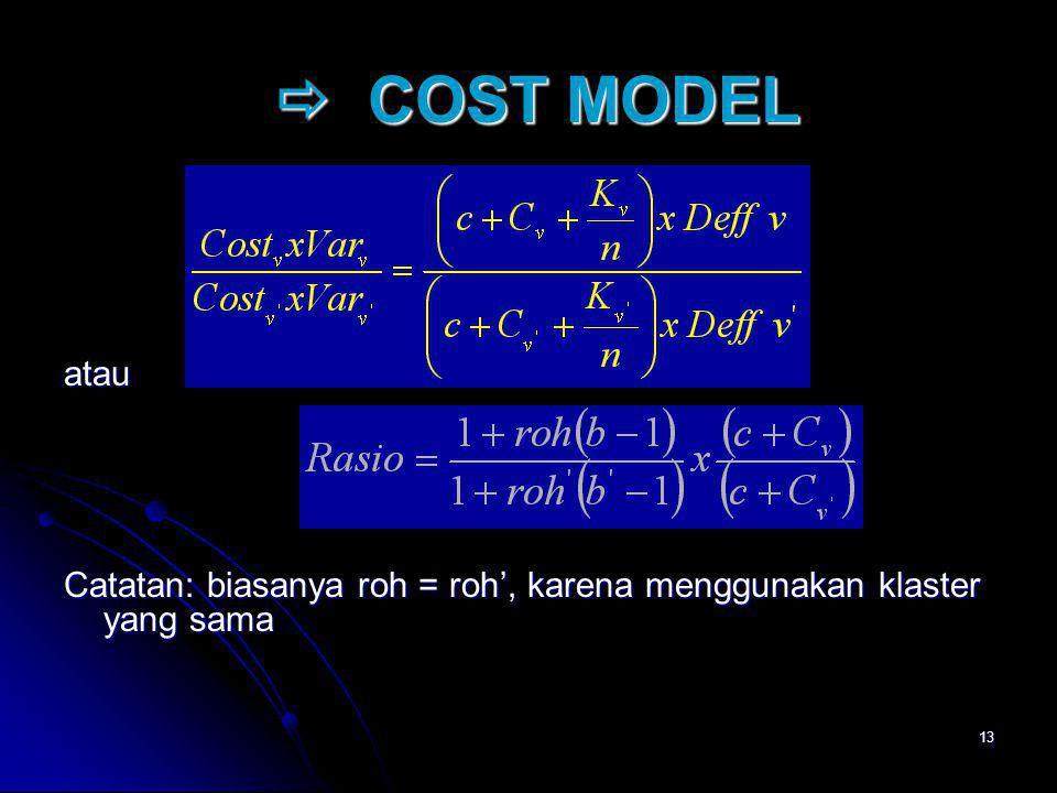  COST MODEL atau Catatan: biasanya roh = roh', karena menggunakan klaster yang sama