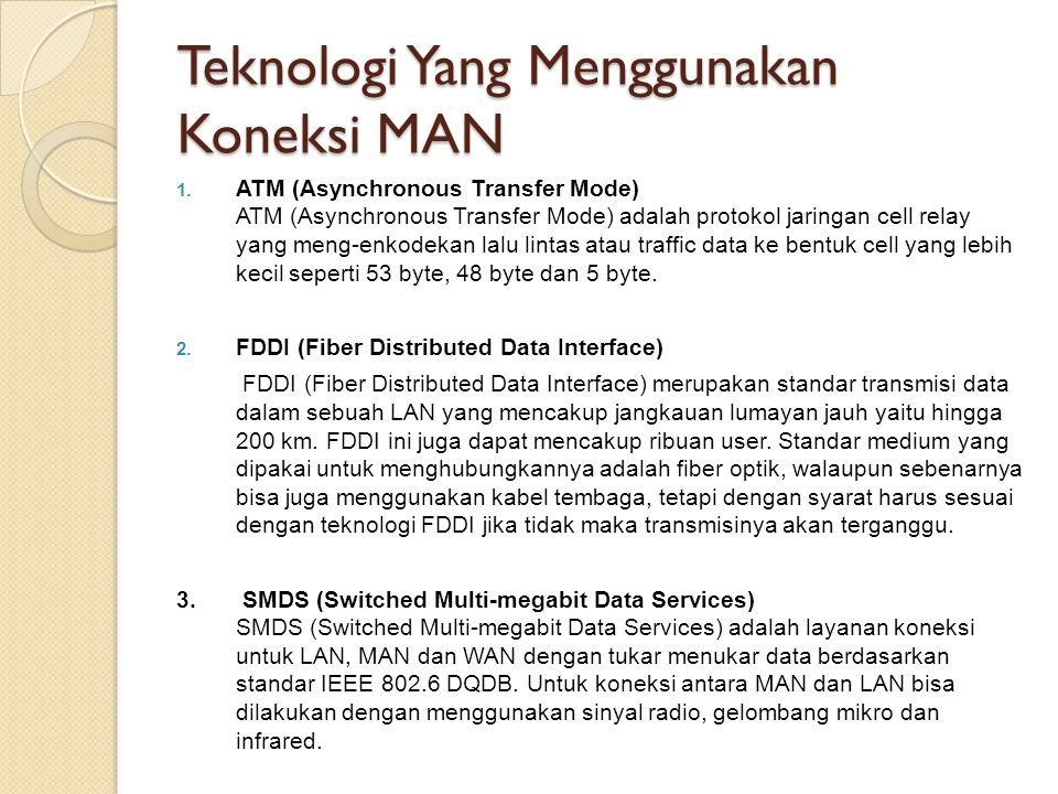 Teknologi Yang Menggunakan Koneksi MAN