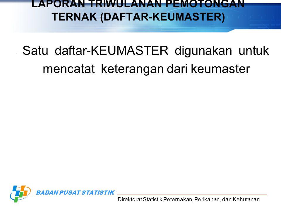 LAPORAN TRIWULANAN PEMOTONGAN TERNAK (DAFTAR-KEUMASTER)