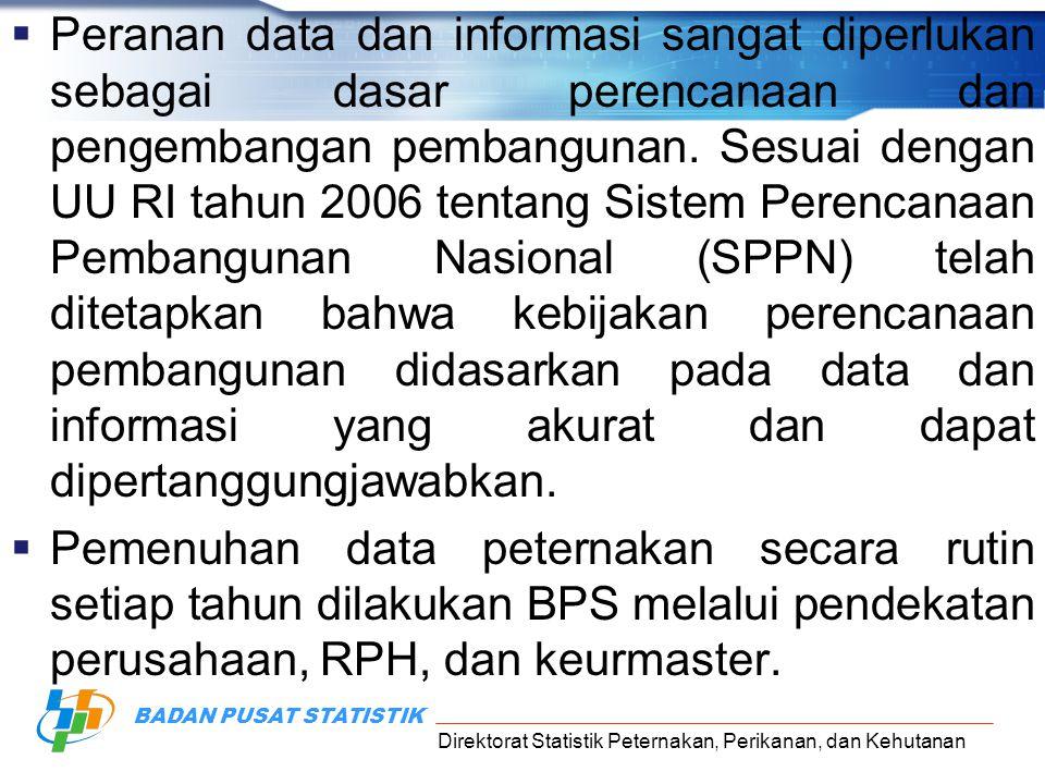 Peranan data dan informasi sangat diperlukan sebagai dasar perencanaan dan pengembangan pembangunan. Sesuai dengan UU RI tahun 2006 tentang Sistem Perencanaan Pembangunan Nasional (SPPN) telah ditetapkan bahwa kebijakan perencanaan pembangunan didasarkan pada data dan informasi yang akurat dan dapat dipertanggungjawabkan.