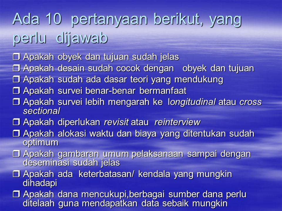 Ada 10 pertanyaan berikut, yang perlu dijawab
