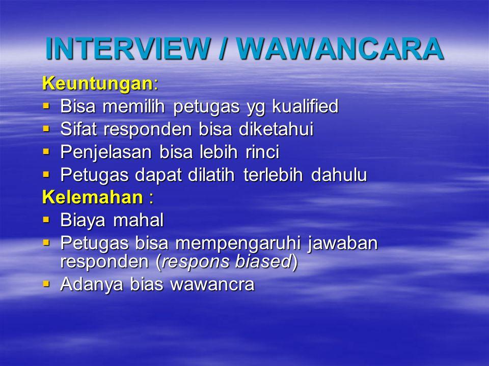 INTERVIEW / WAWANCARA Keuntungan: Bisa memilih petugas yg kualified
