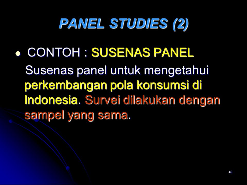 PANEL STUDIES (2) CONTOH : SUSENAS PANEL.
