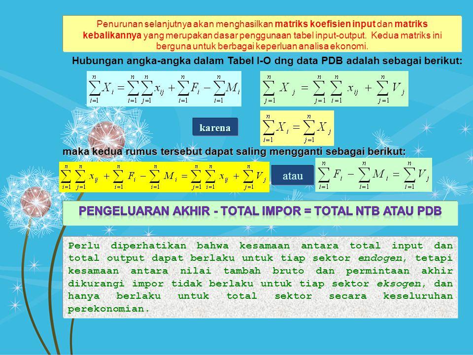 Pengeluaran akhir - total impor = total NTB atau PDB