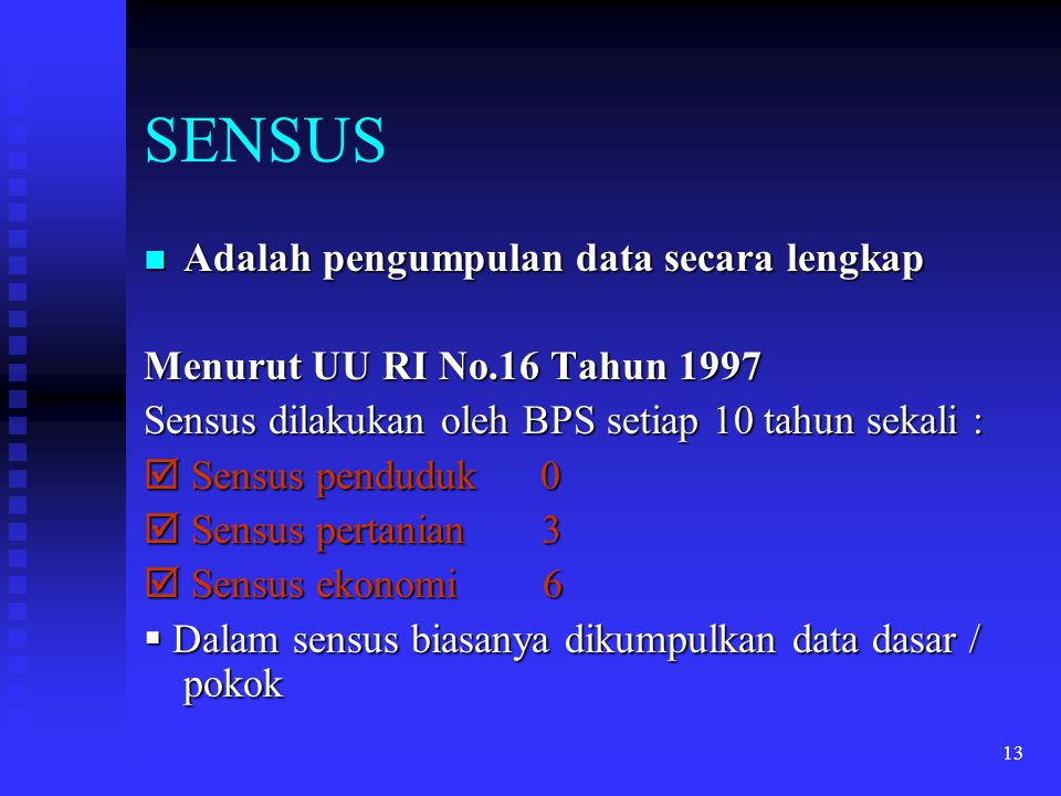 SENSUS Adalah pengumpulan data secara lengkap
