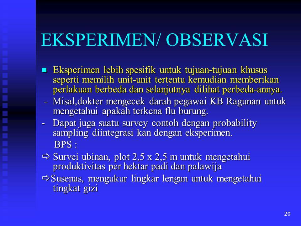 EKSPERIMEN/ OBSERVASI