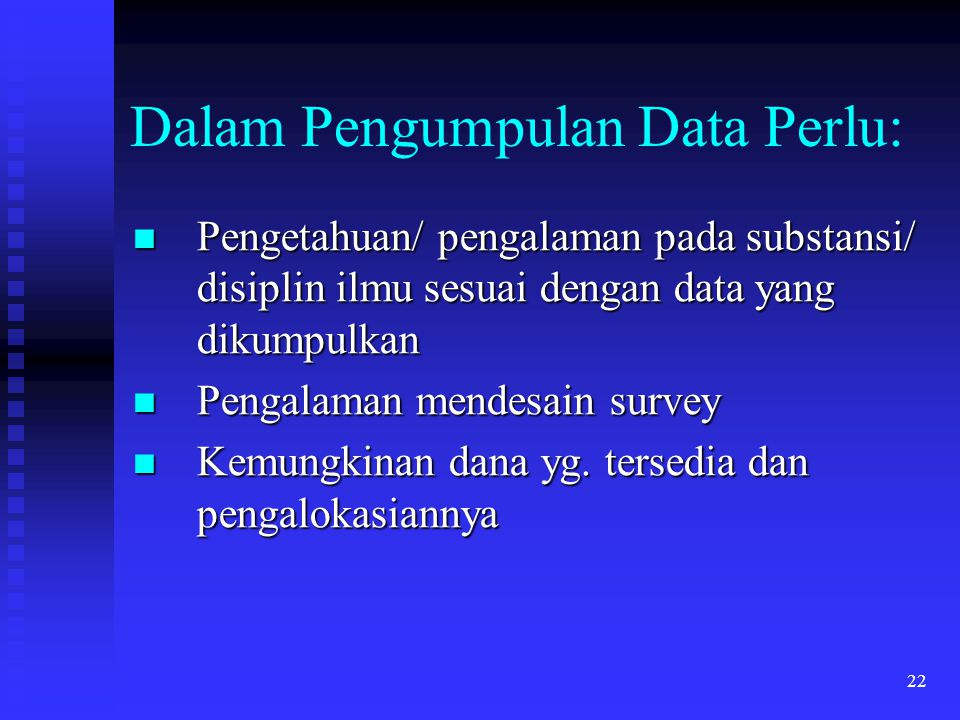 Dalam Pengumpulan Data Perlu: