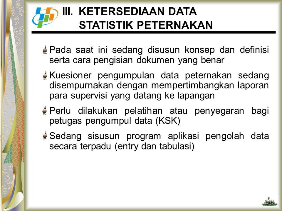 III. KETERSEDIAAN DATA STATISTIK PETERNAKAN