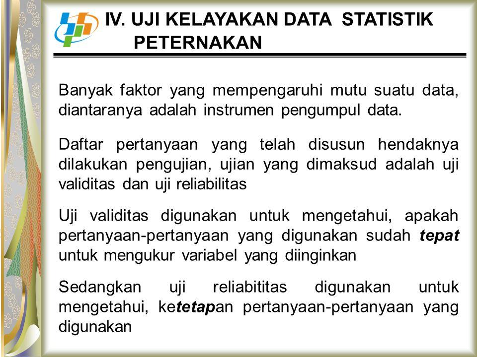 IV. UJI KELAYAKAN DATA STATISTIK PETERNAKAN