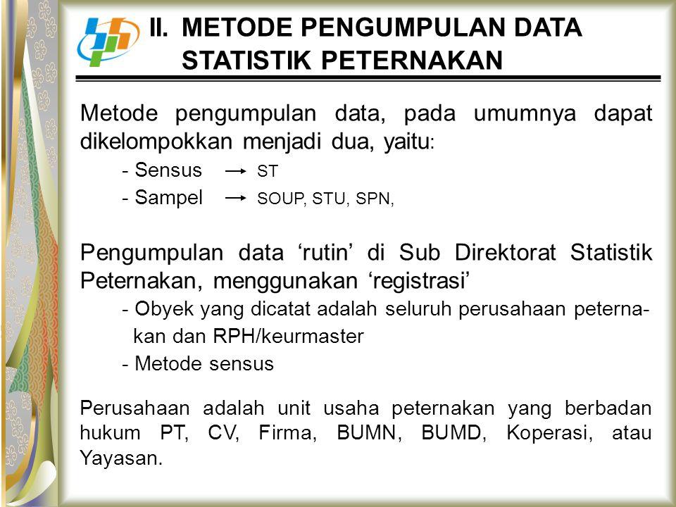 II. METODE PENGUMPULAN DATA STATISTIK PETERNAKAN