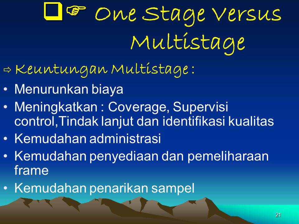 One Stage Versus Multistage