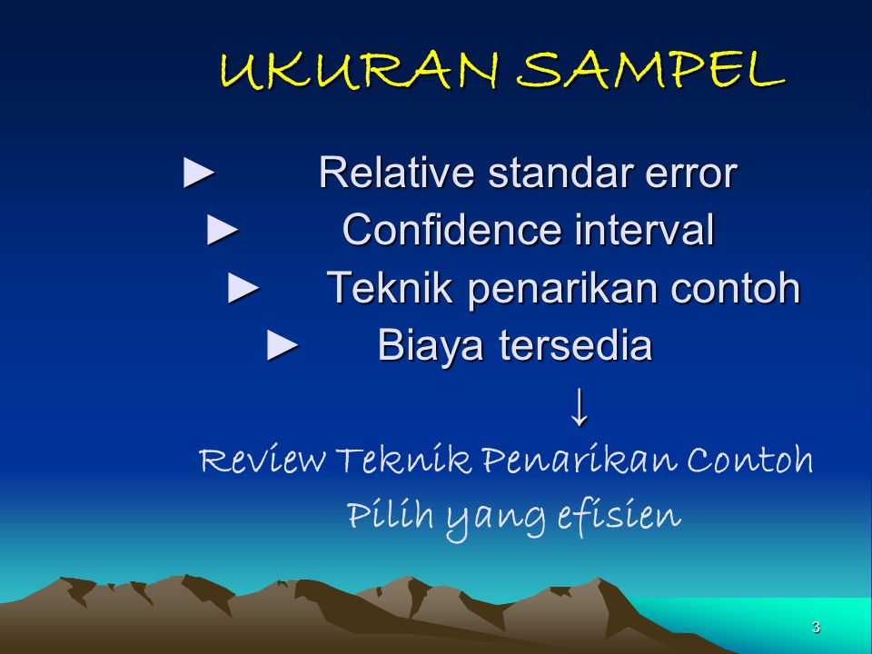 UKURAN SAMPEL ► Relative standar error ► Confidence interval