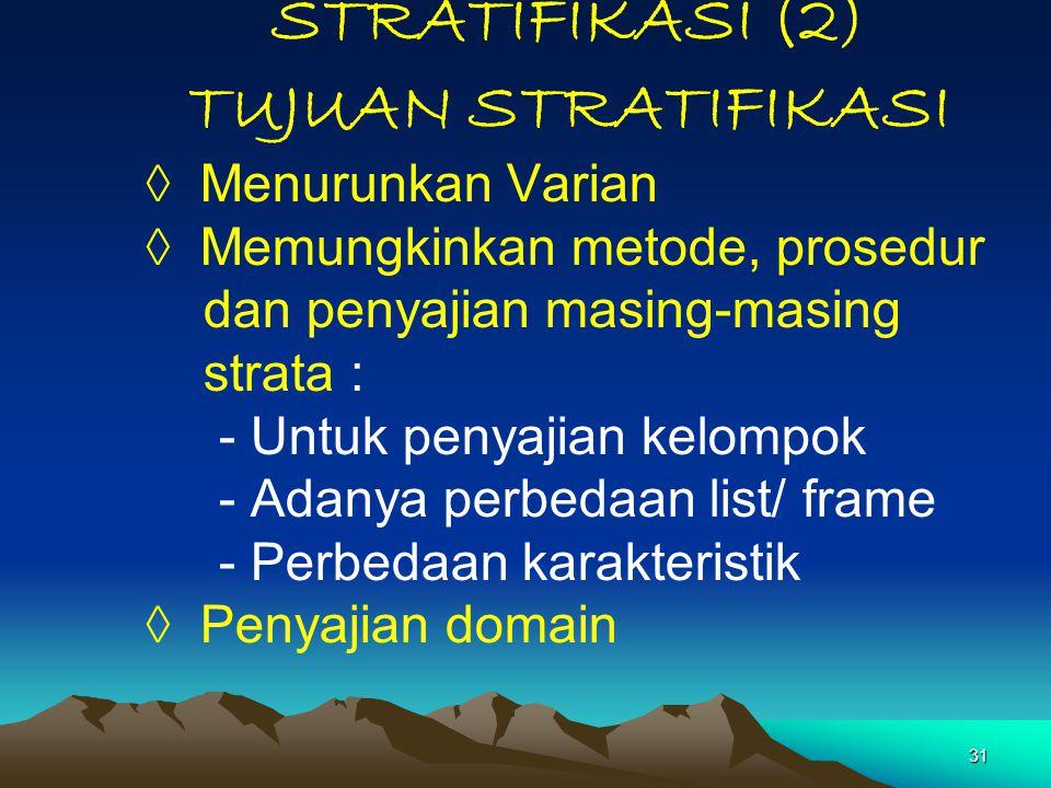 STRATIFIKASI (2) TUJUAN STRATIFIKASI