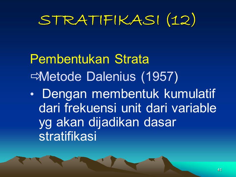 STRATIFIKASI (12) Pembentukan Strata Metode Dalenius (1957)