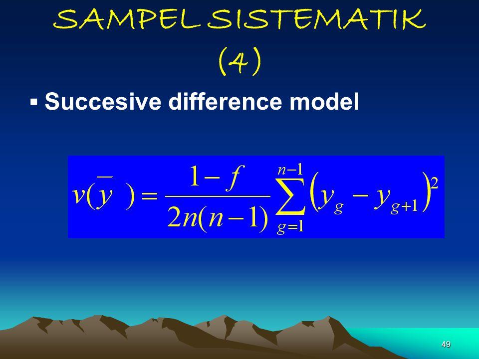 SAMPEL SISTEMATIK (4)  Succesive difference model