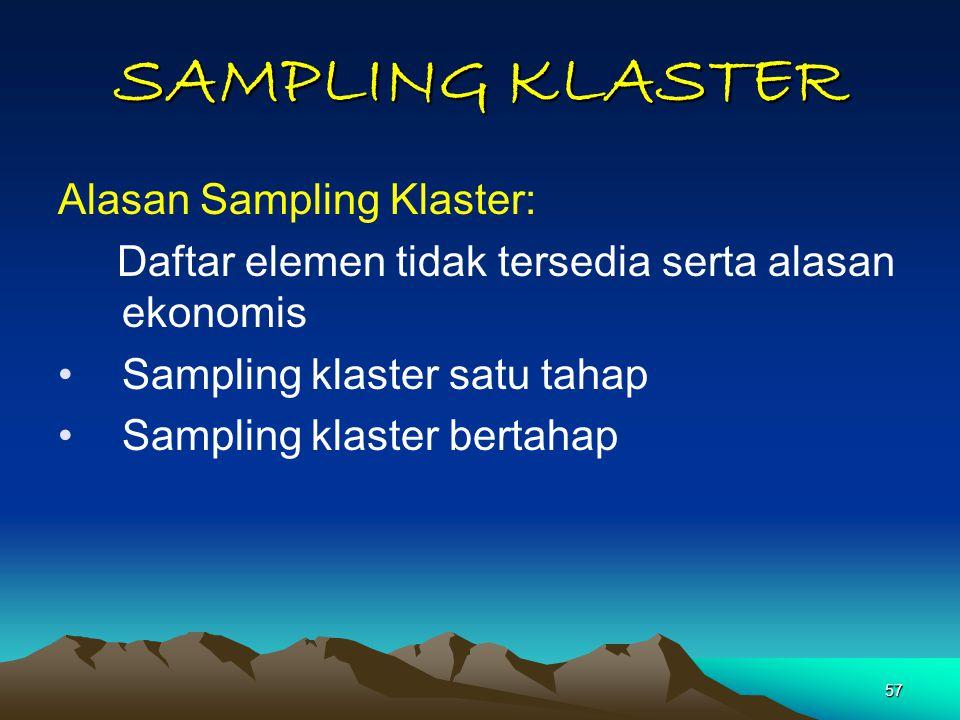 SAMPLING KLASTER Alasan Sampling Klaster: