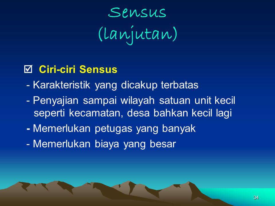 Sensus (lanjutan)  Ciri-ciri Sensus