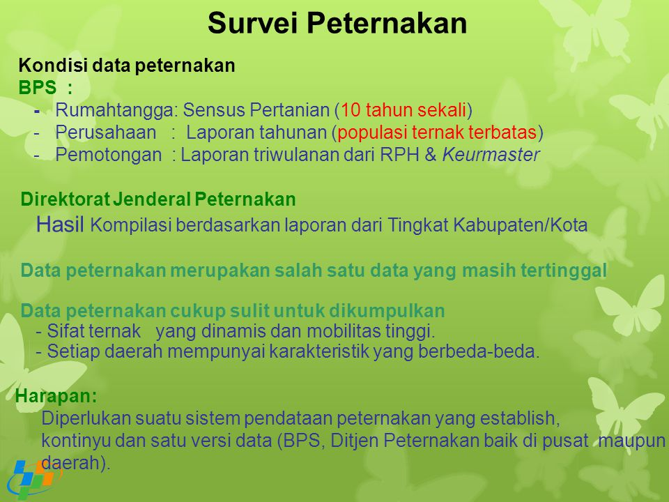 Survei Peternakan Kondisi data peternakan BPS :