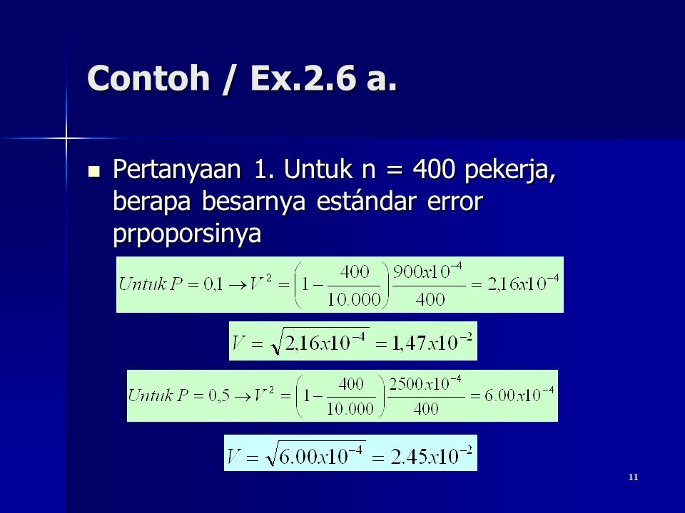 Contoh / Ex.2.6 a. Pertanyaan 1. Untuk n = 400 pekerja, berapa besarnya estándar error prpoporsinya