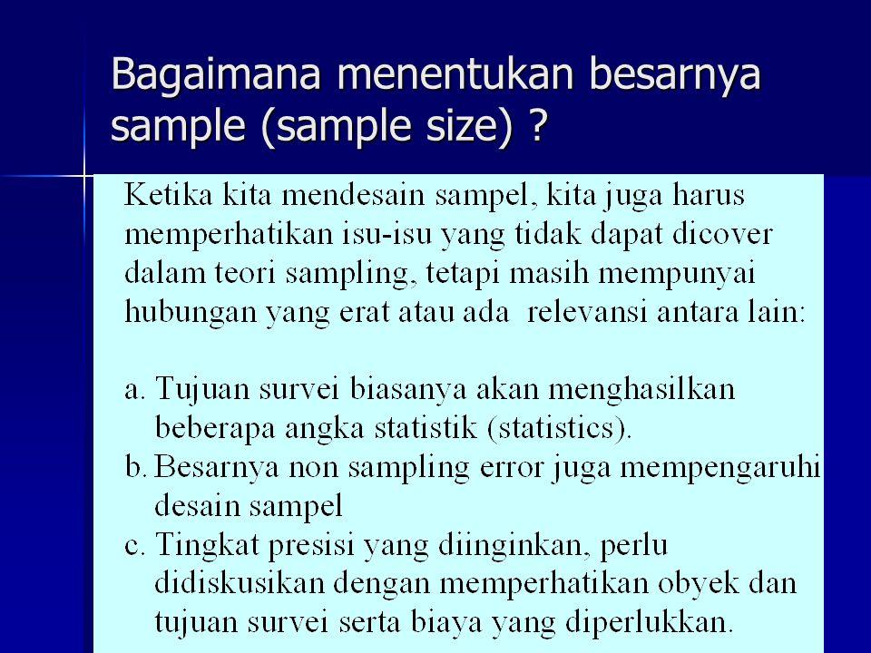 Bagaimana menentukan besarnya sample (sample size)