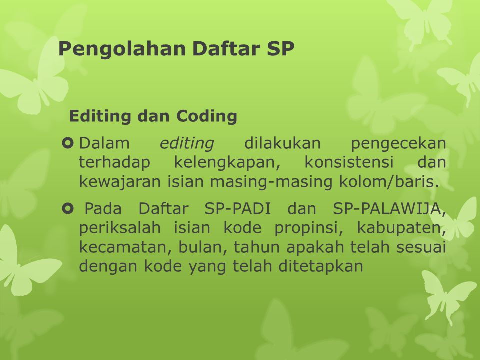 Pengolahan Daftar SP Editing dan Coding.