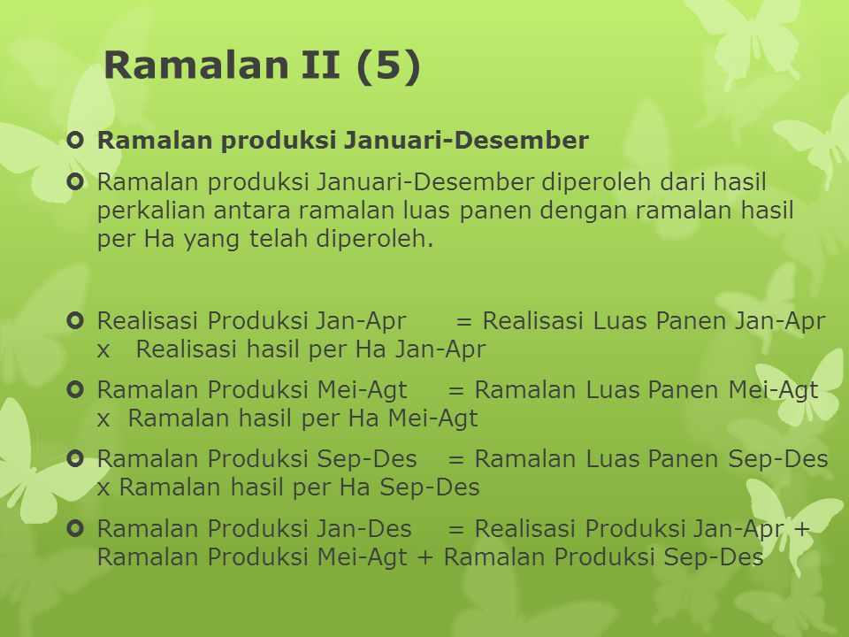 Ramalan II (5) Ramalan produksi Januari-Desember