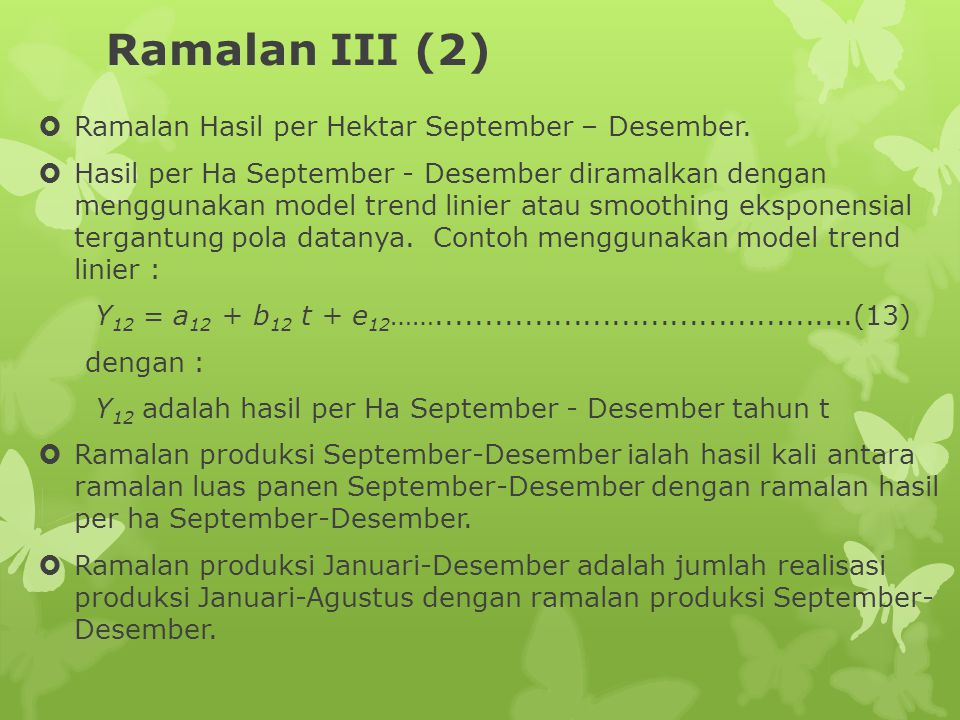 Ramalan III (2) Ramalan Hasil per Hektar September – Desember.