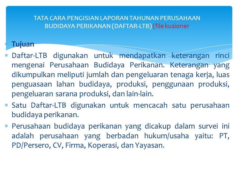 TATA CARA PENGISIAN LAPORAN TAHUNAN PERUSAHAAN BUDIDAYA PERIKANAN (DAFTAR-LTB) (file kusioner
