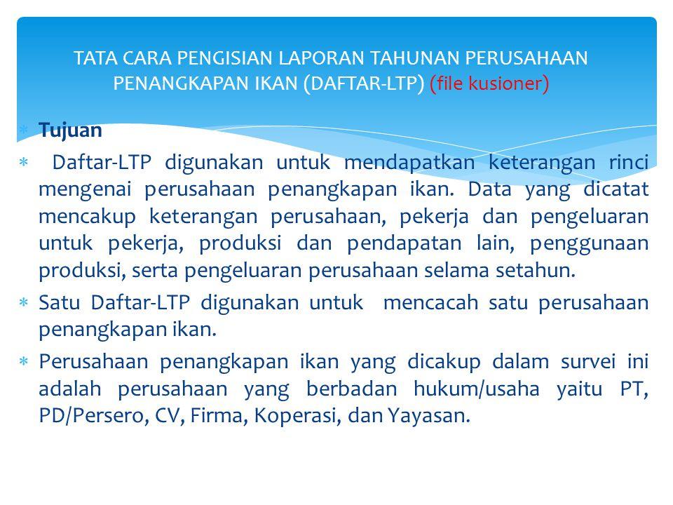 TATA CARA PENGISIAN LAPORAN TAHUNAN PERUSAHAAN PENANGKAPAN IKAN (DAFTAR-LTP) (file kusioner)