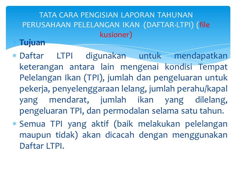 TATA CARA PENGISIAN LAPORAN TAHUNAN PERUSAHAAN PELELANGAN IKAN (DAFTAR-LTPI) (file kusioner)