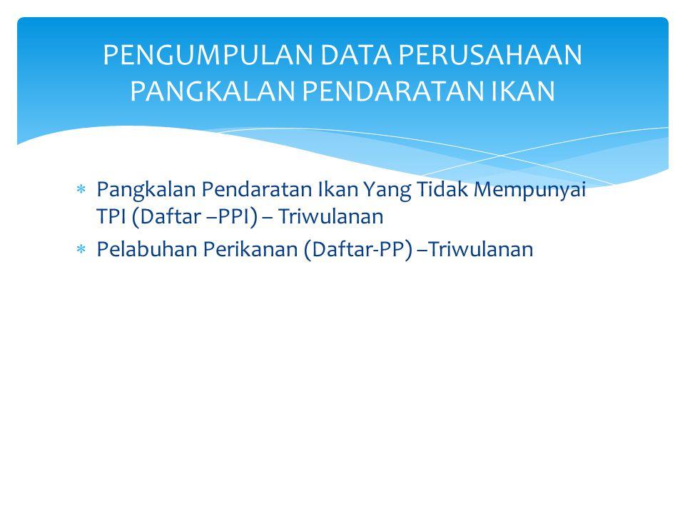 PENGUMPULAN DATA PERUSAHAAN PANGKALAN PENDARATAN IKAN