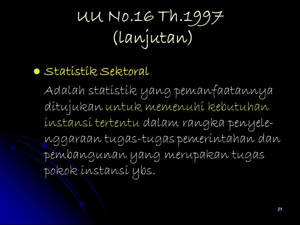 UU No.16 Th.1997 (lanjutan) Statistik Sektoral