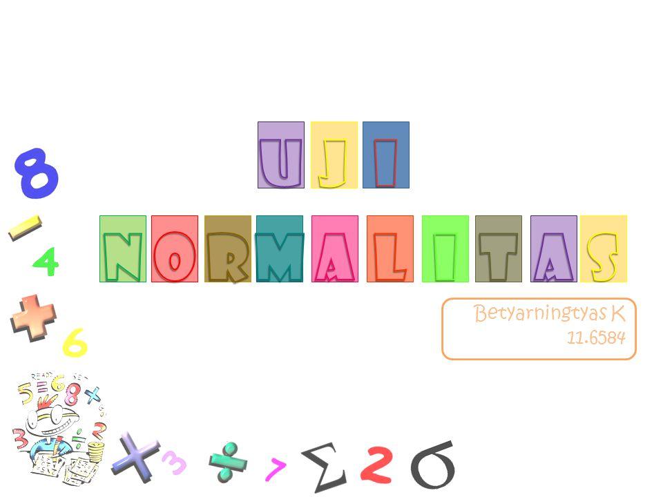 U J I N O R M A L I T A S Betyarningtyas K 11.6584