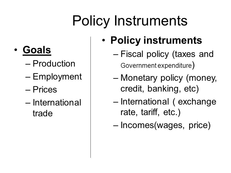 Policy Instruments Policy instruments Goals