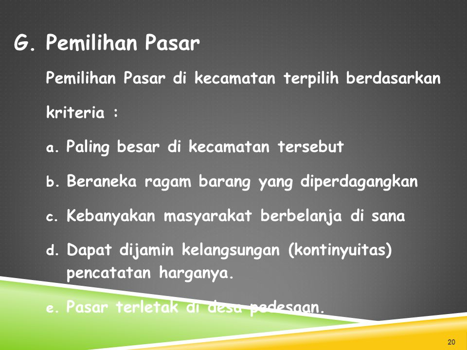 G. Pemilihan Pasar Pemilihan Pasar di kecamatan terpilih berdasarkan