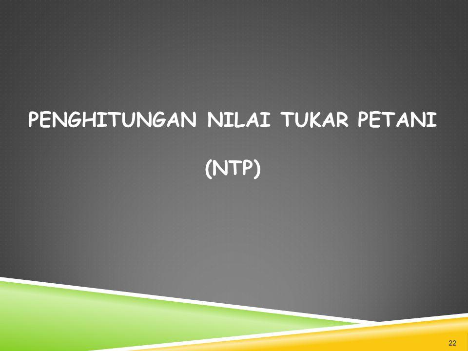 Penghitungan Nilai Tukar Petani (NTP)