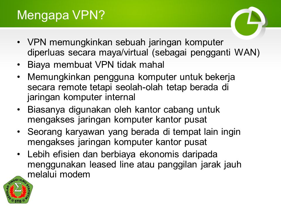 Mengapa VPN VPN memungkinkan sebuah jaringan komputer diperluas secara maya/virtual (sebagai pengganti WAN)