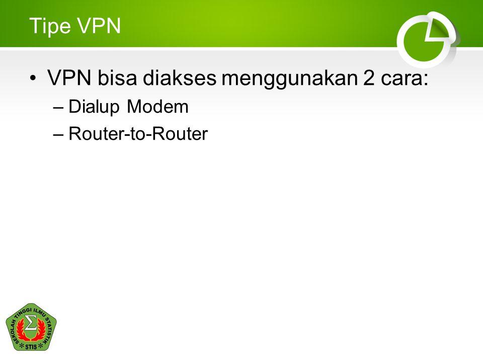 VPN bisa diakses menggunakan 2 cara: