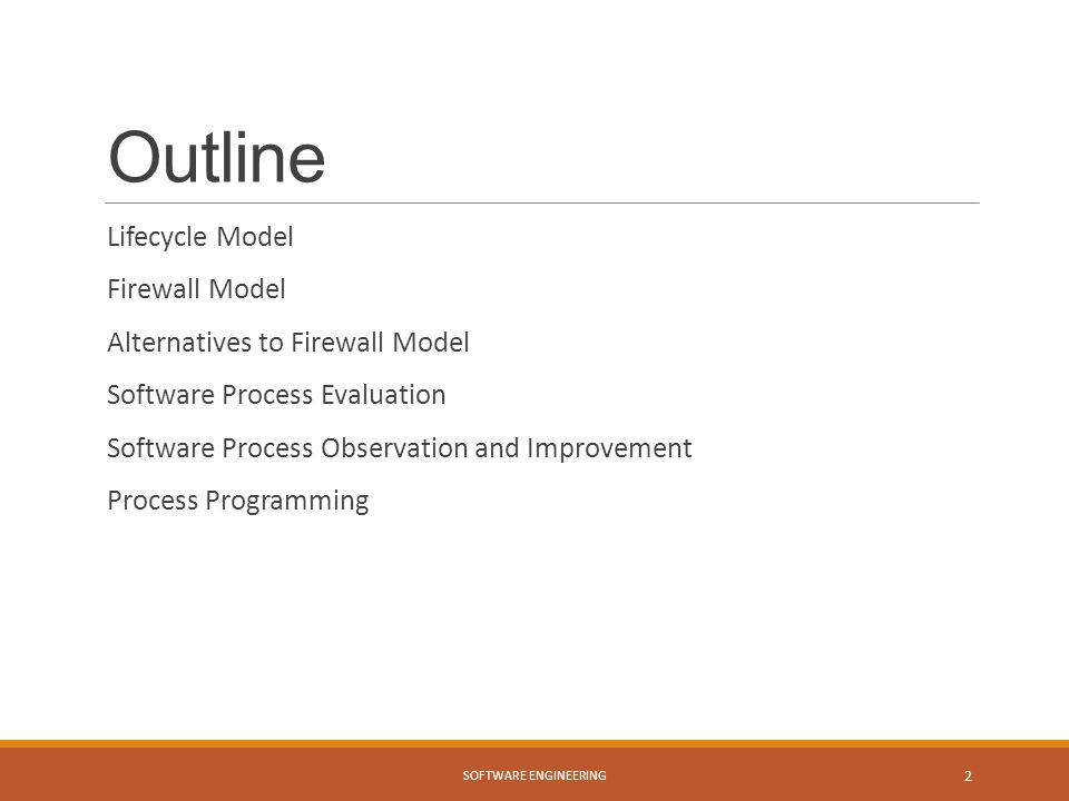 Outline Lifecycle Model Firewall Model Alternatives to Firewall Model