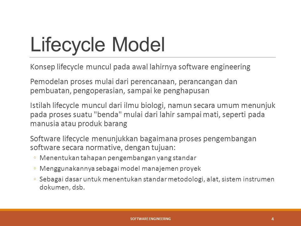 Lifecycle Model Konsep lifecycle muncul pada awal lahirnya software engineering.